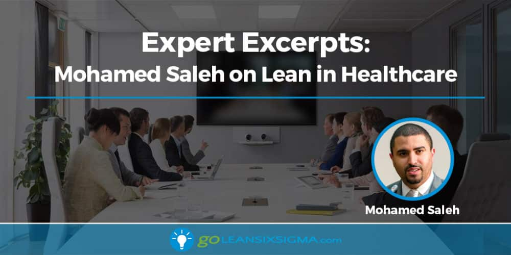 Expert Excerpts: Mohamed Saleh On Lean In Healthcare - GoLeanSixSigma.com