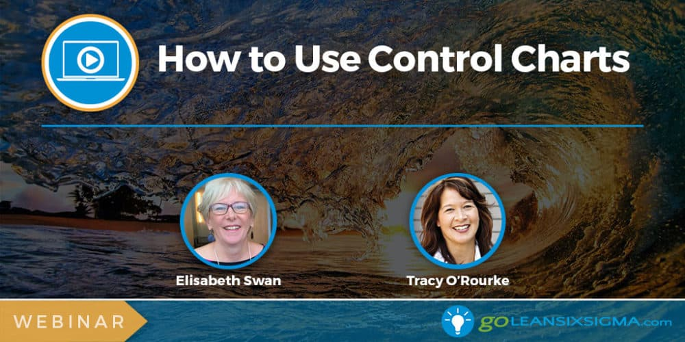 Webinar: How To Use Control Charts - GoLeanSixSigma.com