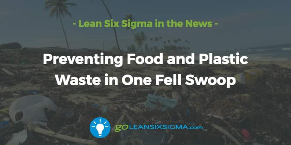 preventing-food-plastic-waste-fell-swoop_GoLeanSixSigma.com