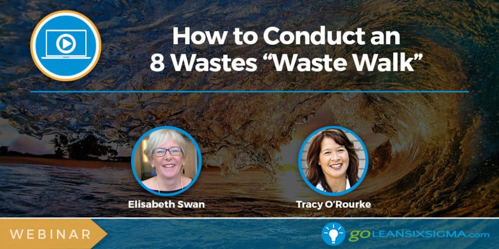 Webinar: How To Conduct An 8 Wastes