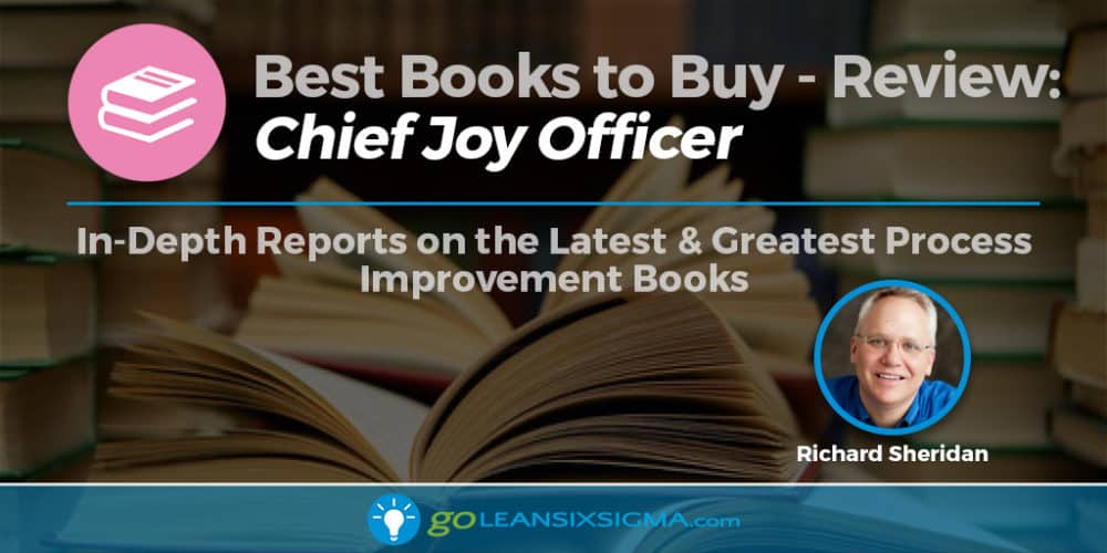 "Best Books to Buy: ""Chief Joy Officer"" by Richard Sheridan - GoLeanSixSigma.com"