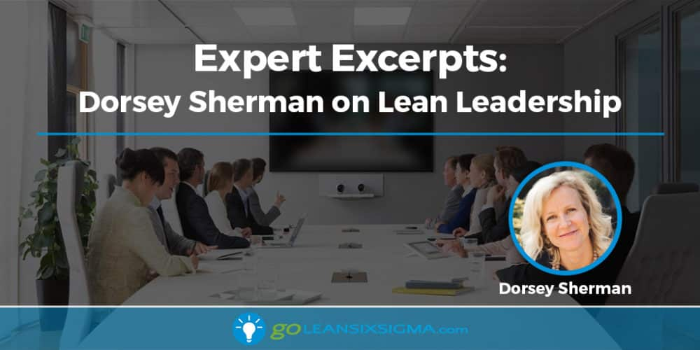 Expert Excerpts: Dorsey Sherman On Lean Leadership - GoLeanSixSigma.com