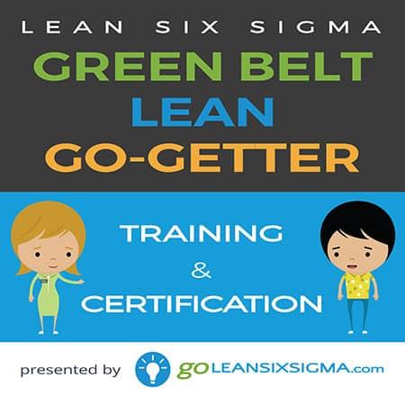 Bundle: Green Belt + Lean + Go-Getter Membership - GoLeanSixSigma.com