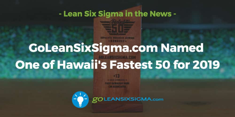 GoLeanSixSigma.com Recognized As One of Hawaii's Fastest Growing Companies for Fourth Year in a Row - GoLeanSixSigma.com