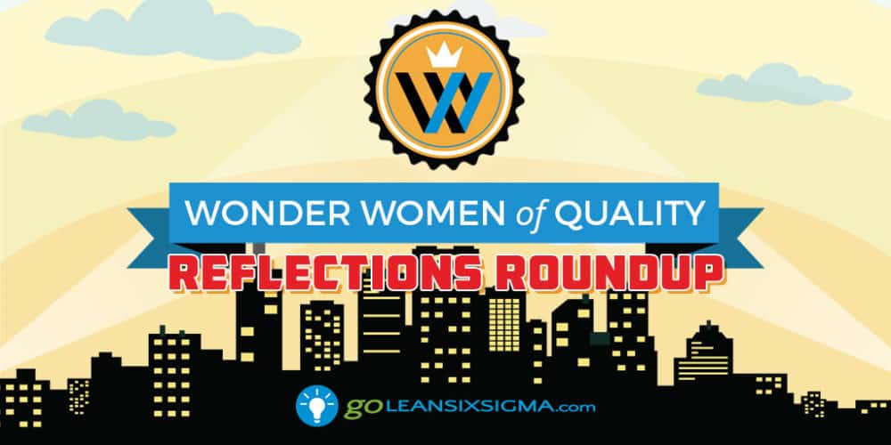 Wonder Women Of Quality: Reflections Roundup