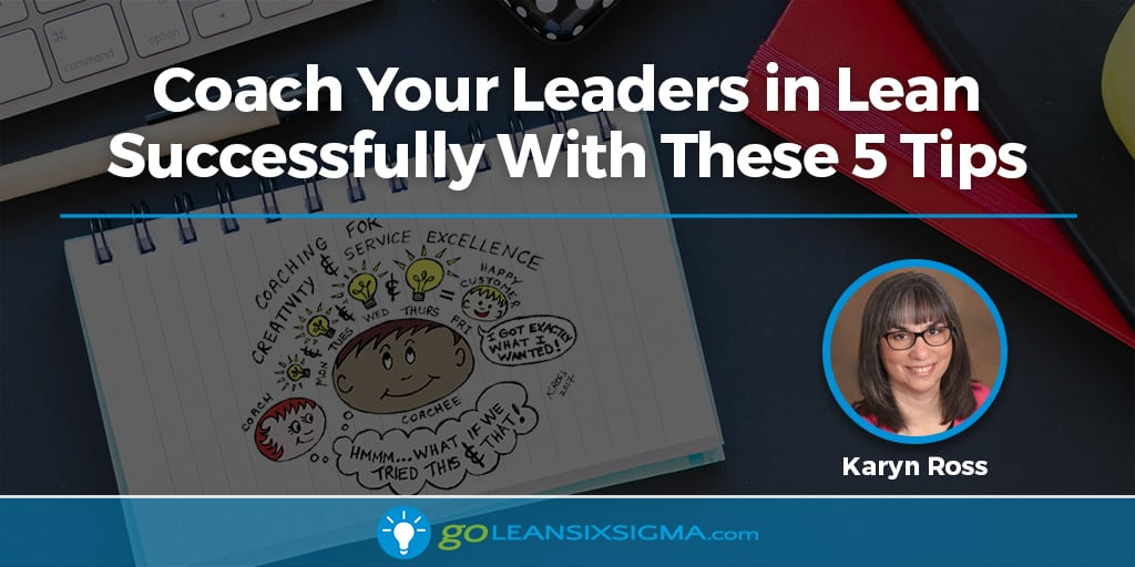 Coach Your Leaders in Lean Successfully With These 5 Tips - GoLeanSixSigma.com