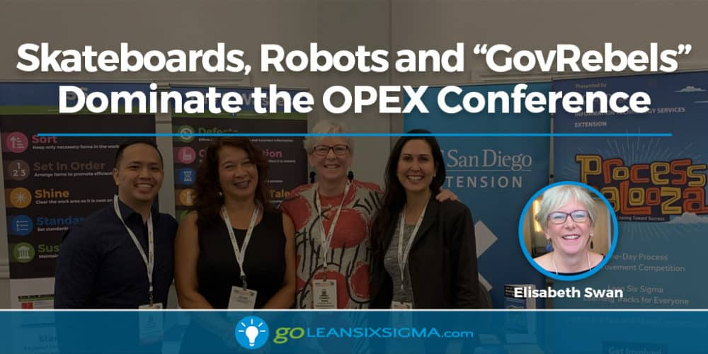 "Skateboards, Robots And ""GovRebels"" Dominate The OPEX Conference In San Diego - GoLeanSixSigma.com"
