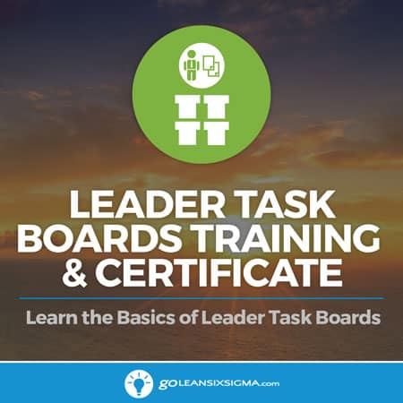 Leader Task Boards Training & Certificate - GoLeanSixSigma.com
