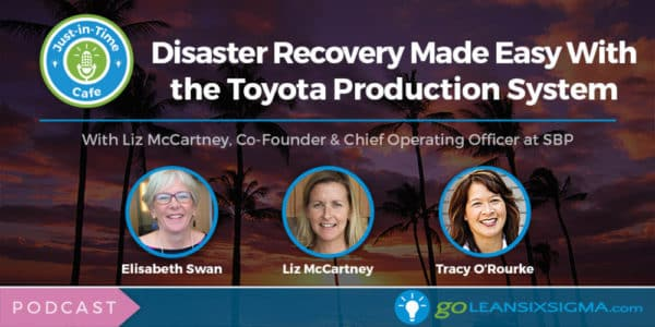 Disaster Recovery Made Easy With The Toyota Product System, Featuring Liz McCartney
