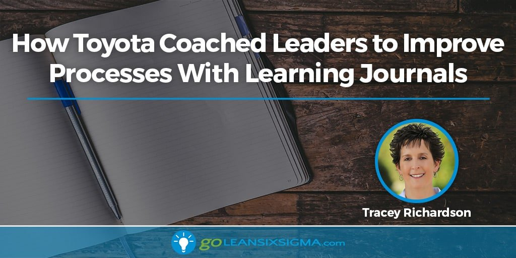 How Toyota Coached Leaders To Improve Processes With Learning Journals - GoLeanSixSigma.com