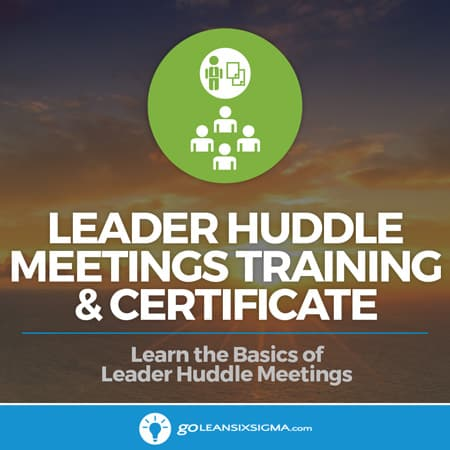 Leader Huddle Meetings Training & Certificate - GoLeanSixSigma.com