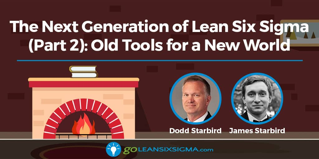 The Next Generation Of Lean Six Sigma (Part 2): Old Tools For A New World - GoLeanSixSigma.com