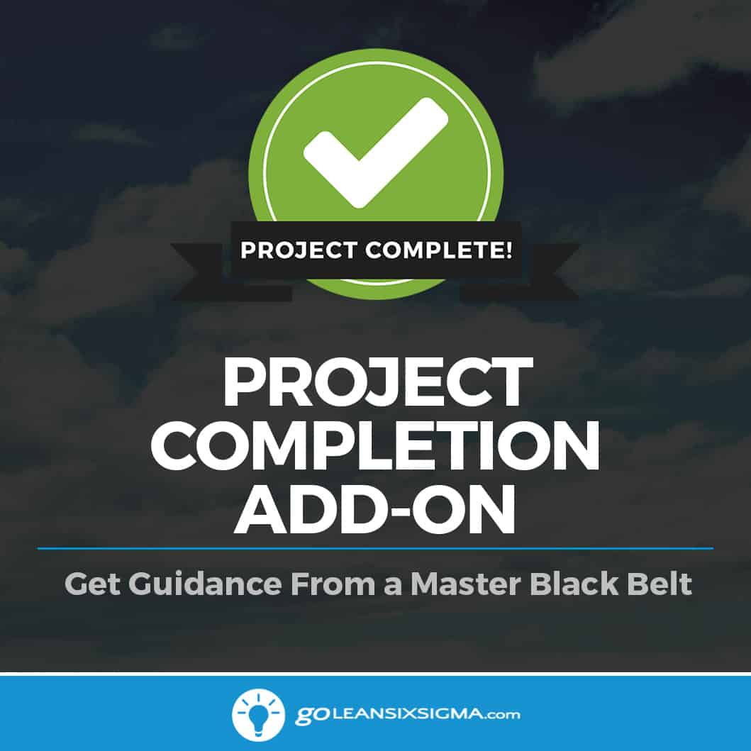 Green Belt Project Completion Add-On