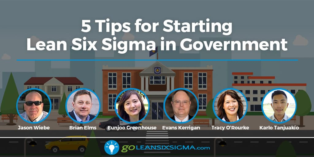 5 Tips for Starting Lean Six Sigma in Government - GoLeanSixSigma.com