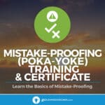 Mistake-Proofing (Poka-yoke) Training & Certificate - GoLeanSixSigma.com