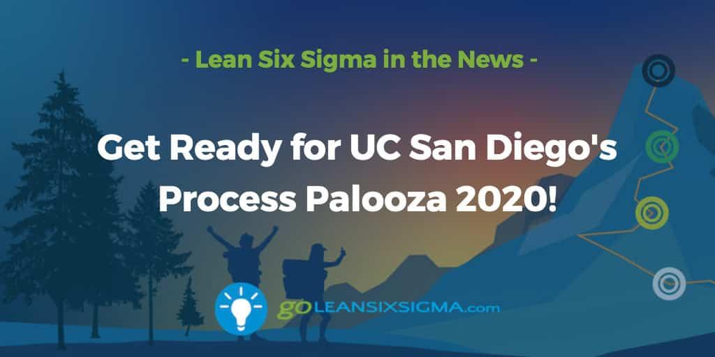 Get Ready For UC San Diego's Process Palooza 2020! - GoLeanSixSigma.com