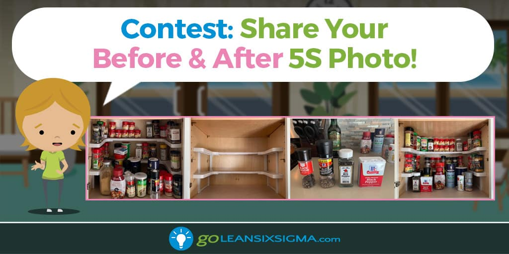 Contest: Win A Free Go-Getter Membership: Share Your Before & After 5S Photo! - GoLeanSixSigm.com