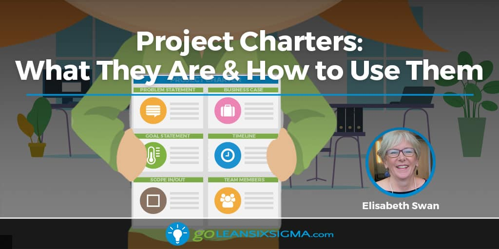 Project Charters: What They Are & How To Use Them - GoLeanSixSigma.com