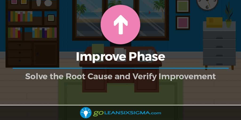 Improve Phase - GoLeanSixSigma.com