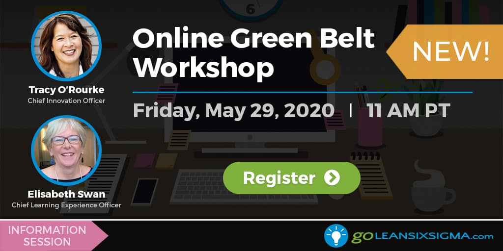 Webinar: Online Green Belt Workshop Information Session - GoLeanSixSigma.com