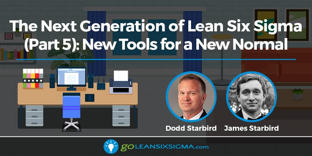 The Next Generation Of Lean Six Sigma (Part 5): New Tools For A New Normal - GoLeanSixSigma.com