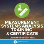 Measurement Systems Analysis Training & Certificate - GoLeanSixSigma.com