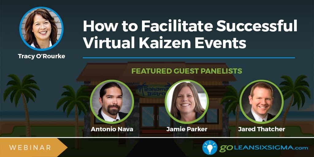 Webinar: How To Facilitate Successful Virtual Kaizen Events - GoLeanSixSigma.com