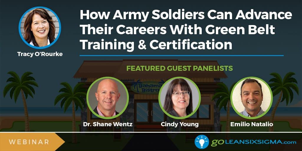 Webinar: How Army Soldiers Can Advance Their Careers With Green Belt Training & Certification - GoLeanSixSigma.com