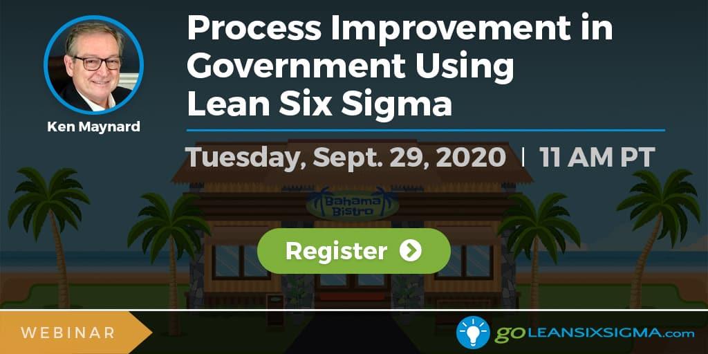 Webinar: Process Improvement in Government Using Lean Six Sigma - GoLeanSixSigma.com
