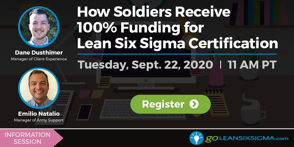 Information Session: How Soldiers Receive 100% Funding For Lean Six Sigma Certification - GoLeanSixSigma.com